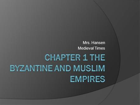Mrs. Hansen Medieval Times. Section 1: Byzantium  Constantinople: Byzantine Capital Located on the Bosporus strait ○ Ideal for trade because it connects.
