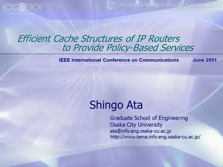 Efficient Cache Structures of IP Routers to Provide Policy-Based Services Graduate School of Engineering Osaka City University