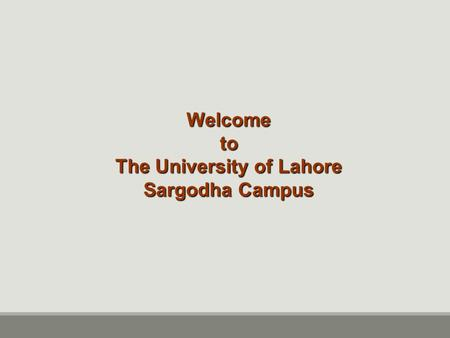 Welcome to The University of Lahore Sargodha Campus.