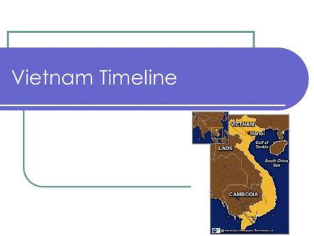 Vietnam Timeline. 1874 France takes control of Vietnam.