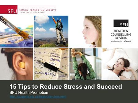 15 Tips to Reduce Stress and Succeed SFU Health Promotion