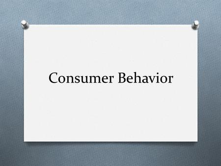Consumer Behavior.