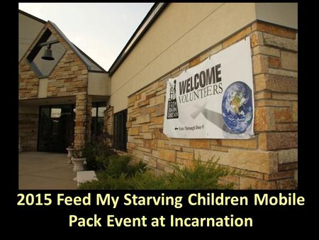 2015 Feed My Starving Children Mobile Pack Event at Incarnation.