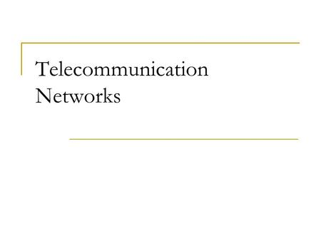 Telecommunication Networks. Rajiv Gandhi Memorial Telecom Training Center.