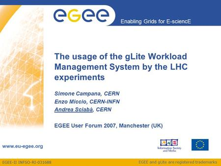 EGEE-II INFSO-RI-031688 Enabling Grids for E-sciencE www.eu-egee.org EGEE and gLite are registered trademarks The usage of the gLite Workload Management.