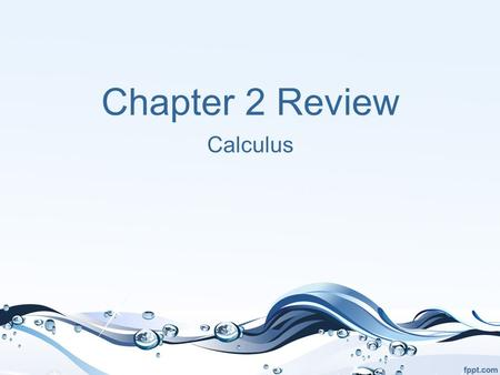 Chapter 2 Review Calculus. Quick Review 1.) f(2) = 0 2.) f(2) = 11/12 3.) f(2) = 0 4.) f(2) = 1/3.