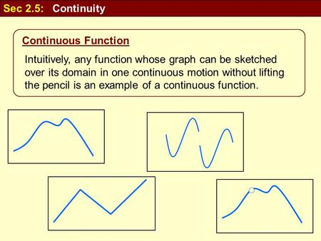 Sec 2.5:   Continuity Continuous Function