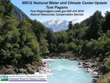NRCS National Water and Climate Center Update Tom Pagano 503 414 3010 Natural Resources Conservation Service.