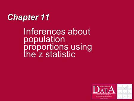 Chapter 11 Inferences about population proportions using the z statistic.
