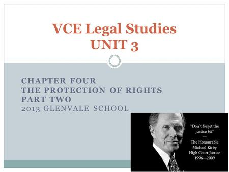 CHAPTER FOUR THE PROTECTION OF RIGHTS PART TWO 2013 GLENVALE SCHOOL VCE Legal Studies UNIT 3.