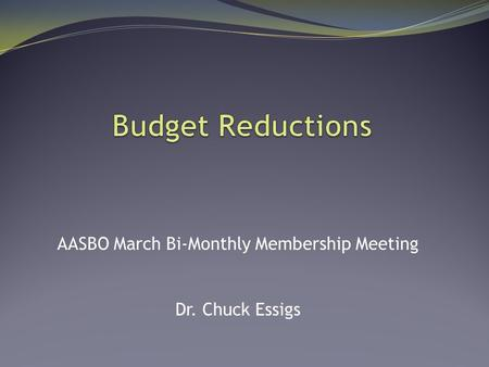 AASBO March Bi-Monthly Membership Meeting Dr. Chuck Essigs.