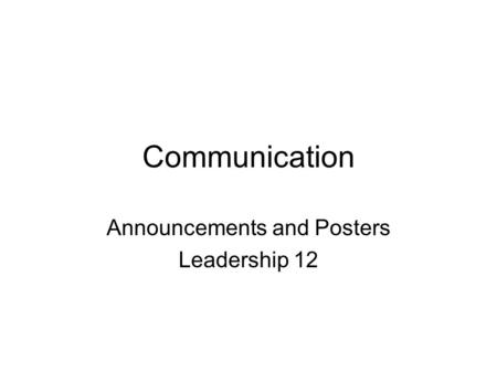 Communication Announcements and Posters Leadership 12.