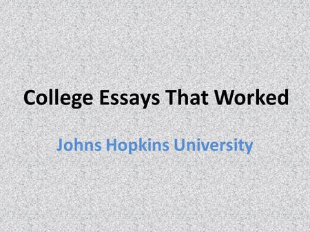 Johns hopkins essays worked