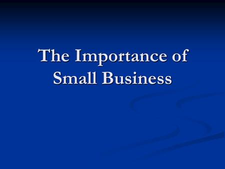 The Importance of Small Business. What is a Small Business? An enterprise is categorised as a small business if: An enterprise is categorised as a small.