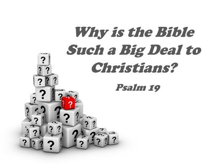 Why is the Bible Such a Big Deal to Christians? Psalm 19.