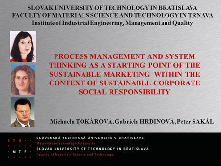 PROCESS MANAGEMENT AND SYSTEM THINKING AS A STARTING POINT OF THE SUSTAINABLE MARKETING WITHIN THE CONTEXT OF SUSTAINABLE CORPORATE SOCIAL RESPONSIBILITY.