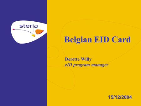 Belgian EID Card 15/12/2004 Derette Willy eID program manager.