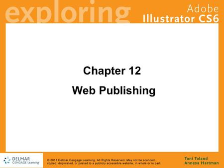 Chapter 12 Web Publishing. Goals Become an image optimization master Get a handle on Web file formats, including SVG and SWF Learn about Web image color.