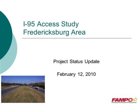 I-95 Access Study Fredericksburg Area Project Status Update February 12, 2010.