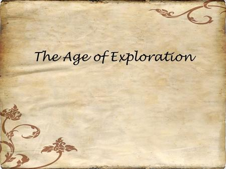 The Age of Exploration. Did you know… Spices were so valuable in Europe that you could pay your rent in peppercorns.