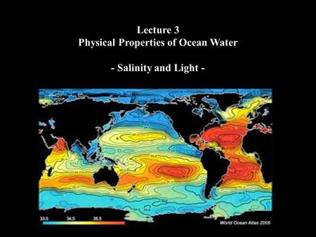 Lecture 3 Physical Properties of Ocean Water - Salinity and Light -