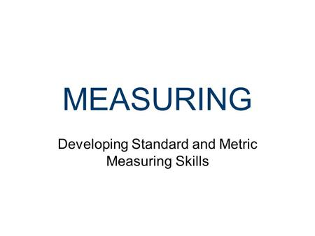 Developing Standard and Metric Measuring Skills