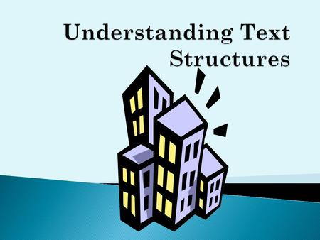 " A ""structure"" is a building or framework  ""Text structure"" refers to how a piece of text is built."