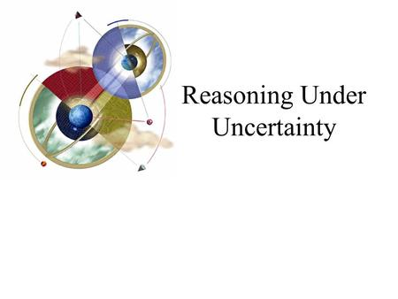 Reasoning Under Uncertainty. 2 Objectives Learn the meaning of uncertainty and explore some theories designed to deal with it Find out what types of errors.