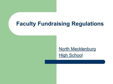 Faculty Fundraising Regulations North Mecklenburg High School.