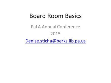 Board Room Basics PaLA Annual Conference 2015