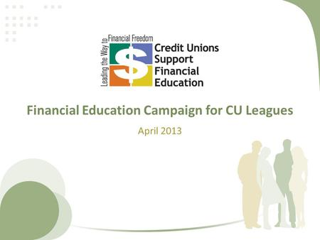 Financial Education Campaign for CU Leagues April 2013.