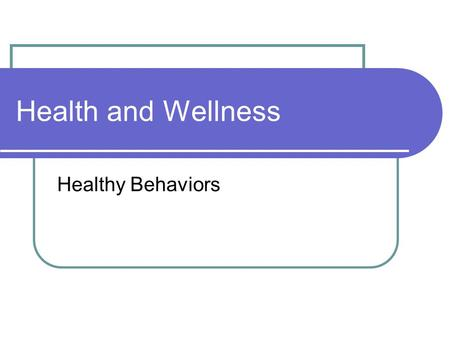 Health and Wellness Healthy Behaviors. Health The process of achieving individual potential in the physical, social, emotional, mental, spiritual, and.