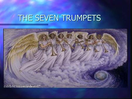 THE SEVEN TRUMPETS. n The First Trumpet –1/3 of earth's land mass burned.