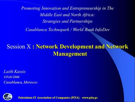 Palestinian IT Association of Companies (PITA) - www.pita.ps Promoting Innovation and Entrepreneurship in The Middle East and North Africa: Strategies.