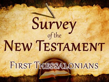Period of Writing BooksDescriptionDateTheme Second Missionary Journey 1 Thessalonians 2 Thessalonians The First Epistles 51-52 A.D.Eschatology: Last Things.