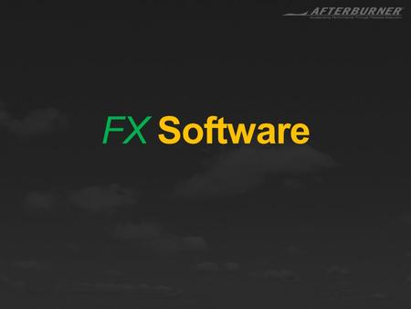 FX Software. WHY? Why FX Software Because companies need a disciplined platform to account for and monitor the daily, weekly, and monthly actions that.