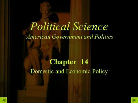 Political Science American Government and Politics Chapter 14 Domestic and Economic Policy.