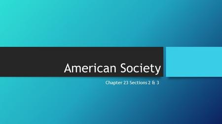 American Society Chapter 23 Sections 2 & 3. Affluent Society The Growth of Suburbia – As the Peacetime Economy kept growing and wages increased, people.