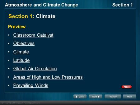 Atmosphere and Climate ChangeSection 1 Section 1: Climate Preview Classroom Catalyst Objectives Climate Latitude Global Air Circulation Areas of High and.