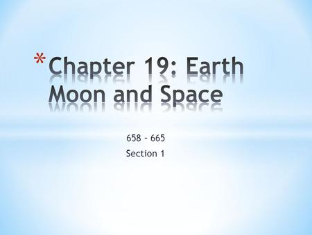 658 – 665 Section 1. * Definition: Study of the moon, stars and space * Why would it be beneficial to study Astronomy? * Develop a calendar * Agriculture.