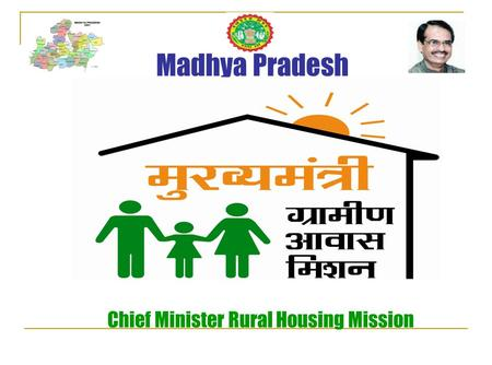 Madhya Pradesh Chief Minister Rural Housing Mission.