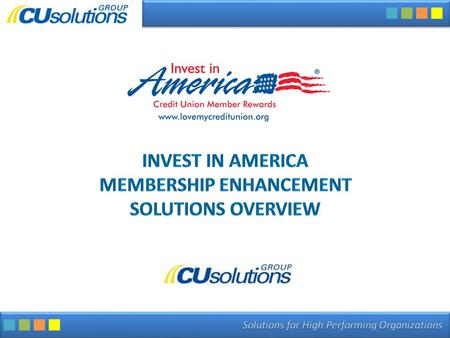 INVEST IN AMERICA MEMBERSHIP ENHANCEMENT SOLUTIONS OVERVIEW.