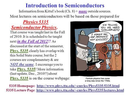 Introduction to Semiconductors Information from Kittel's book (Ch. 8) + many outside sources. 5335 Homepage: