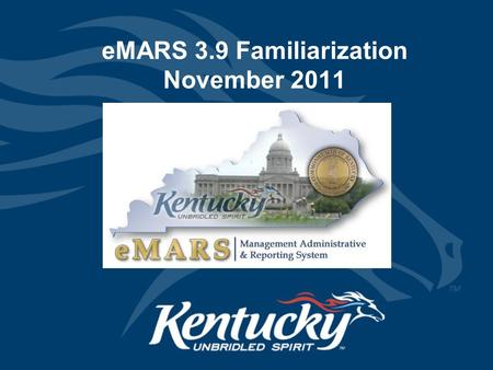 EMARS 3.9 Familiarization November 2011. Logging In Larger Font No overlap of text and picture.