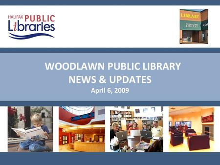 WOODLAWN PUBLIC LIBRARY NEWS & UPDATES April 6, 2009.