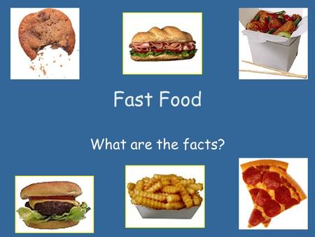 Fast Food What are the facts?. History of Fast Food White Castle was the first modern fast food chain in America (1921). Drive In's preceded Drive Thru's.