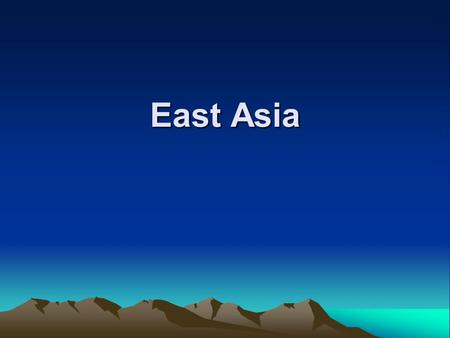 East Asia. Consists of North and South Korea, the People's Republic of China, Japan, the Republic of China (Taiwan), Hong Kong, and Macau Greatest growth.