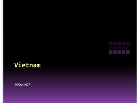 1954-1975 Japan had seized power of Vietnam during World War II. China had controlled the region at different times for hundreds of years as well. Vietnam.