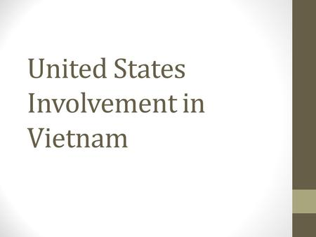 the united states involvement in the vietnam war and gulf war Vietnam war - tet brings the war home: us involvement in vietnam dated to the truman administration the gulf of tonkin the united states enters the war.