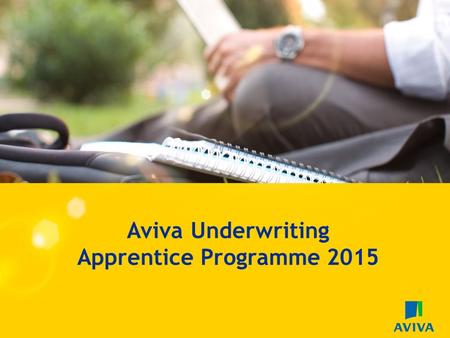 1 STRICTLY PRIVATE & CONFIDENTIAL. NOT FOR DISTRIBUTION, INTERNAL USE ONLY Creating Value through Strategic Execution Aviva Underwriting Apprentice Programme.